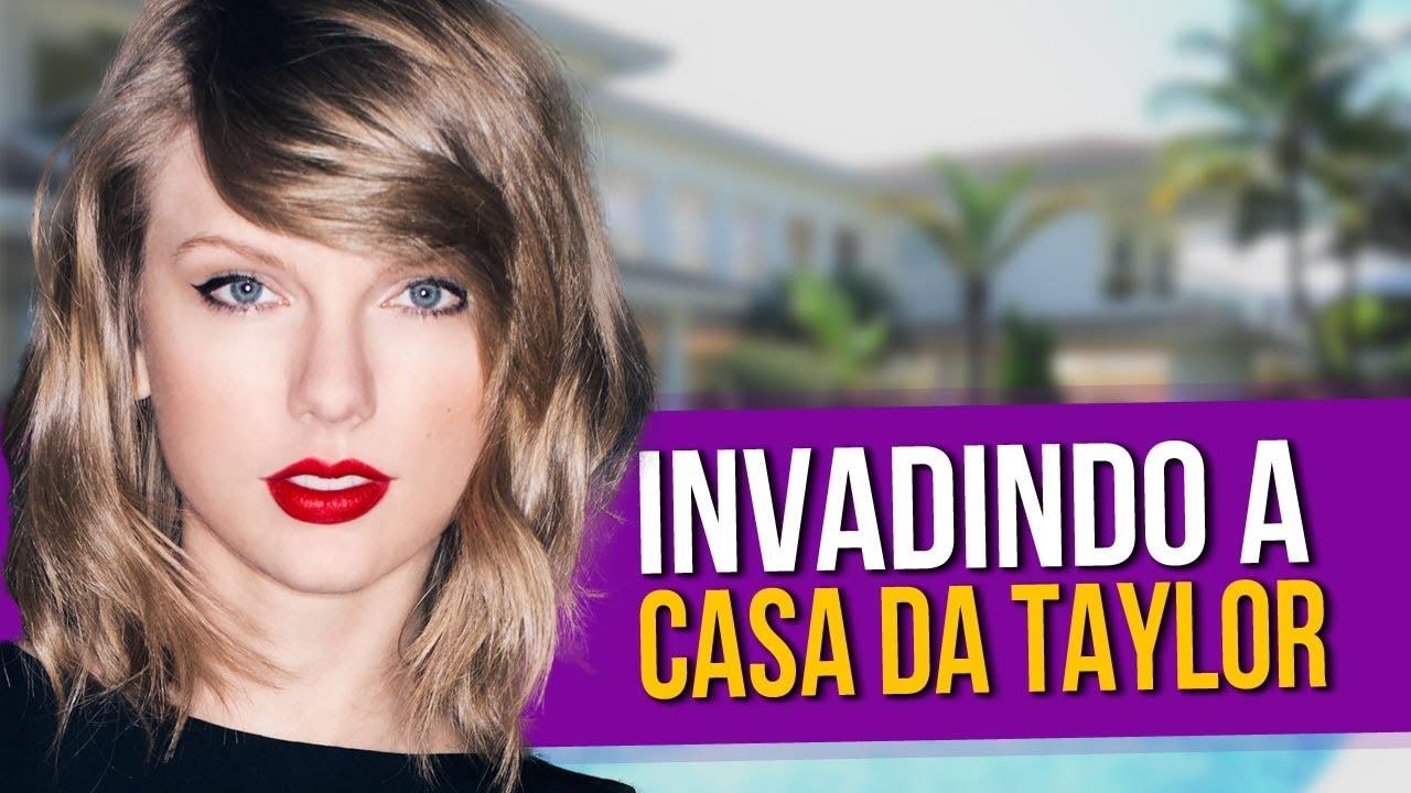 Invadindo a casa da Taylor Swift