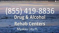 Christian Drug and Alcohol Treatment Centers Myakka City FL (855) 419-8836 Alcohol Recovery Rehab