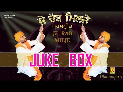 Dharampreet | Je Rabb Milje Juke Box | Goyal Music