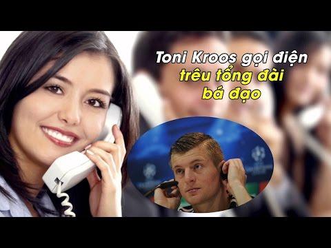 Chết cười với Clip Toni Kroos gọi điện trêu tổng đài bá đạo