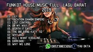 Funkot House Music Full Lagu Barat 2019 - Dj Thu Okta