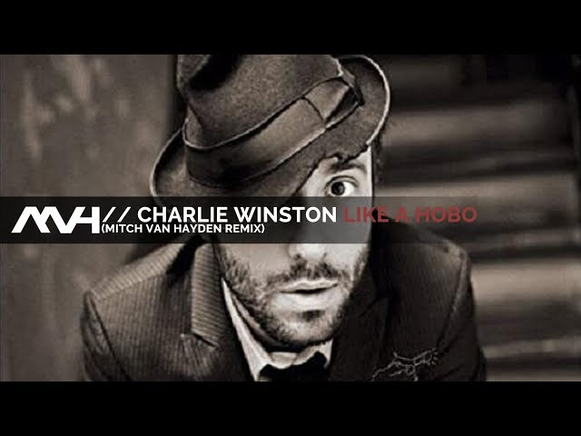  Charlie Winston - Like a Hobo (Mitch van Hayden Club Remix)