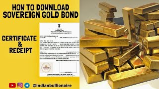 How To Download Sovereign Gold Bond Certificate & Receipt - Very Easy Steps | Indian Bullionaire