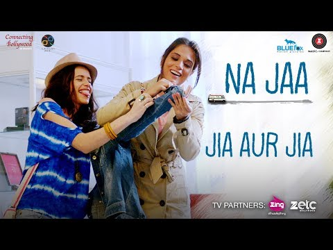 Na Jaa Song Lyrics From Jia Aur Jia