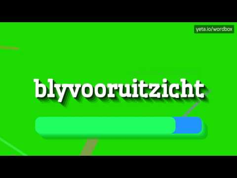 BLYVOORUITZICHT - HOW TO PRONOUNCE IT!?