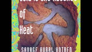 Savage Aural Hotbed:  Cold is the Absence of Heat
