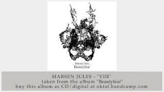 Marsen Jules - VIII (from Beautyfear)