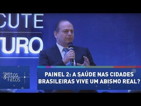Fórum Mitos & Fatos - Painel 2 - A Saúde Nas Cidades Brasileiras Vive Um Abismo Real?