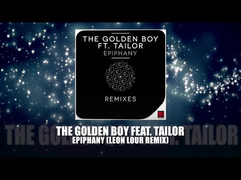 The Golden Boy feat. Tailor - Epiphany...