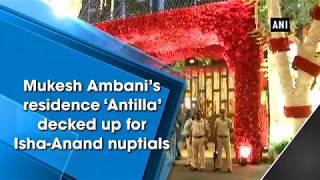 Mukesh Ambani's residence 'Antilla' decked up for Isha-Anand nuptials