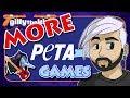 MORE PETA Games - gillythekid