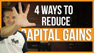 4 ways to reduce capital gains tax.