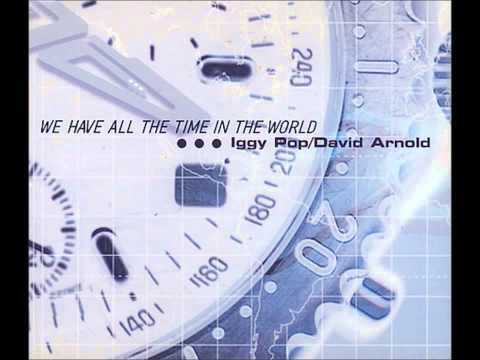 Iggy Pop & David Arnold -  We Have All The Time In The World(The Jacket 2005 Soundtrack)