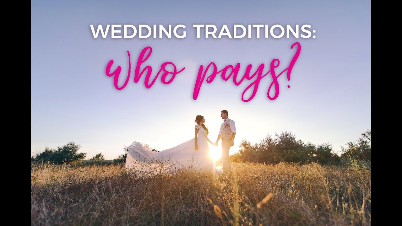Video Wedding Traditions Who Pays For What Today S Bride