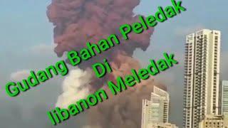 Download Detik-Detik Suara Ledakan Dahsyat di Beirut Libanon Mirip Suara Bom Atom.