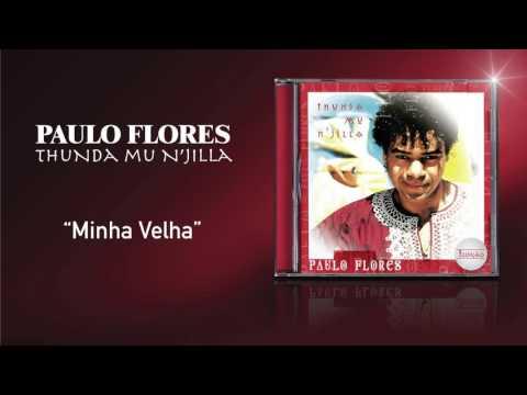 Paulo Flores - Minha Velha (Official Audio) (2001)