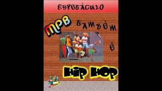 Dança de Rua BR - Espetáculo MPB também é Hip Hop (2009) - Parte 1
