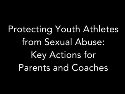 Protecting Youth Athletes from Sexual Abuse
