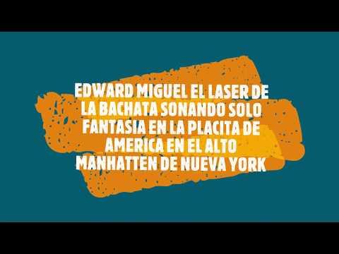 Edward Miguel Solo Fantasia Sonando En La Placita De America