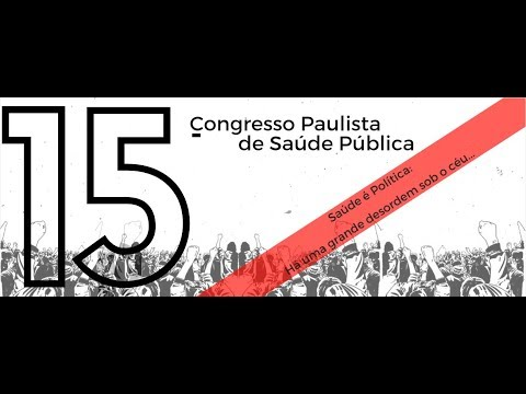15º Congresso Paulista de Saúde Pública Mesa 5