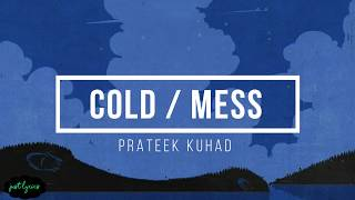 Prateek Kuhad | Cold /Mess | Lyrics