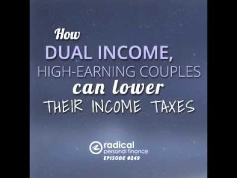 249-How Dual-Income, High-Earning Couples can Lower Their Income Taxes