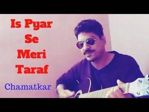is-pyar-se-meri-taraf-na-dekho- -cover- -kumar-sanu,-alka-yagnik- -chamatkar- -shah-rukh-khan