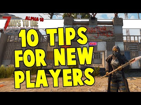 10-tips-for-new-players-in-7-days-to-die-alpha-18-experimental-b143