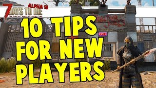 10 Tips For New Players In 7 Days To Die Alpha 18 Experimental B143