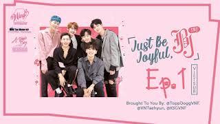 [WingS X VNTaehyun] [Vietsub] Just Be Joyful - JBJ Ep.1