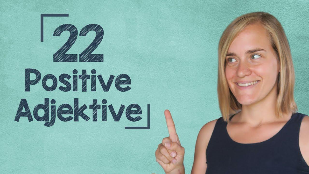 german lesson 400 22 positive adjectives b2 youtube. Black Bedroom Furniture Sets. Home Design Ideas