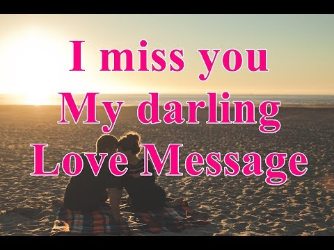 I miss you my darling