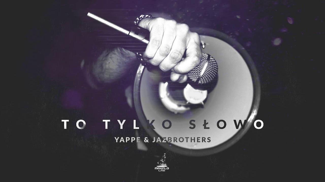 Yappe & JazBrothers – 06 To tylko słowo (MaxFloLab)
