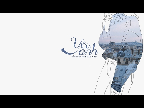 [Vietsub + Kara] Yêu Anh - Kimberly Chen   愛你 - 陳芳語 (OST Khu Vườn Kẹo Ngọt)