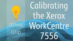 Calibrating the Xerox WorkCentre 7556 / 7545 / 7535 / 7530 / 7525, QDoxs QTip!