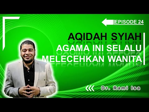 Aqidah Syiah - Episode 24 - Ajaran Mereka Selalu Melecehkan Wanita