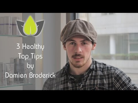 Healthy Top Tips by Damien Broderick