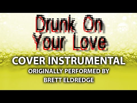Drunk On Your Love (Cover Instrumental) [In the Style of Brett Eldredge]