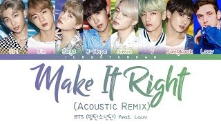 BTS (방탄소년단) - MAKE IT RIGHT (feat. Lauv) (Acoustic Remix) 「Color Coded Lyrics_Han/Rom/Eng」