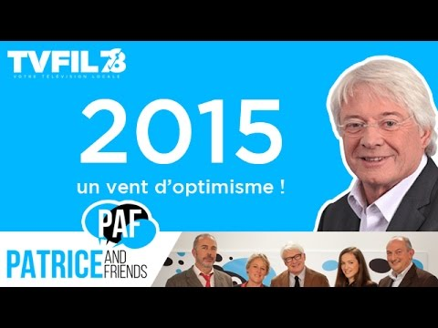 PAF – Patrice and Friends – 2015 : un vent d'optimisme !