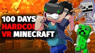 i TRIED to Survive VR Hardcore Minecraft For 100 Days And This Is What Happened