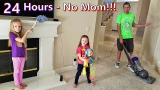 24 Hours With No Mom! Dad's in Charge!!!