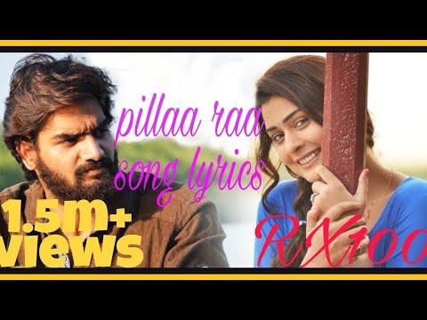 Pillaa Raa Song Lyrics - RX 100