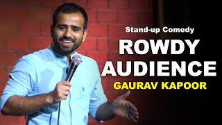 ROWDY AUDIENCE | GAURAV KAPOOR | Stand Up Comedy | Audience Interaction