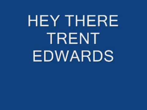Hey There Trent Edwards