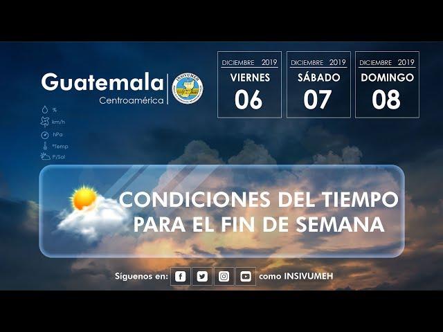 Condiciones del tiempo para viernes 06, sábado 07 y domingo 08 de diciembre de 2019