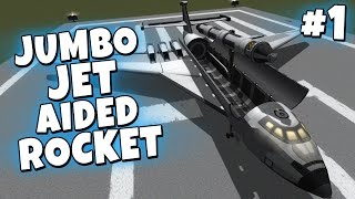 KSP - Jumbo Jet Aided Rocket 1/2 - Space Donger