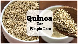 Quinoa - Super Weight Loss Fat Burning Seed Grain - Health Benefits Of Quinoa - Lose Weight Fast