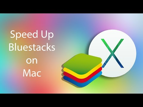 Speed UP Bluestacks on Mac