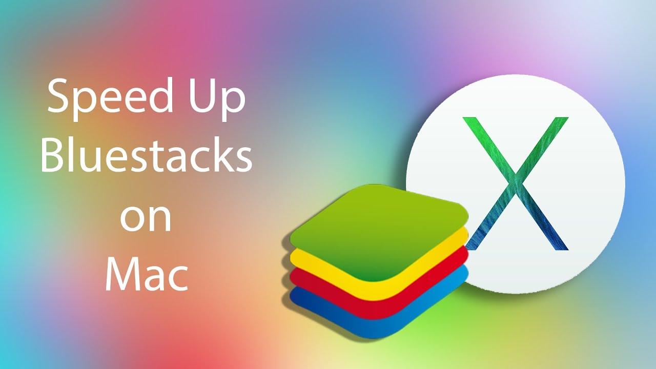 Speed UP Bluestacks on Mac